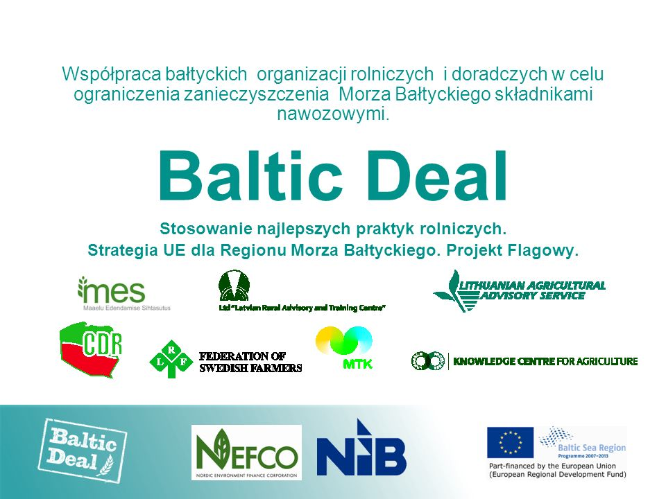 Współpraca bałtyckich organizacji rolniczych i doradczych w celu ograniczenia zanieczyszczenia Morza Bałtyckiego składnikami nawozowymi.