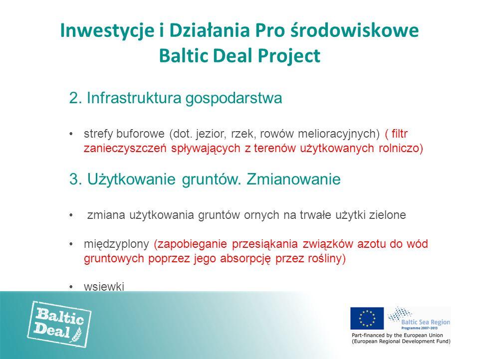 Inwestycje i Działania Pro środowiskowe Baltic Deal Project 2. Infrastruktura gospodarstwa strefy buforowe (dot. jezior, rzek, rowów melioracyjnych) (