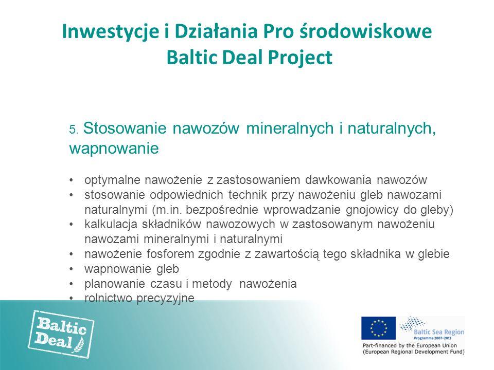 Inwestycje i Działania Pro środowiskowe Baltic Deal Project 5. Stosowanie nawozów mineralnych i naturalnych, wapnowanie optymalne nawożenie z zastosow