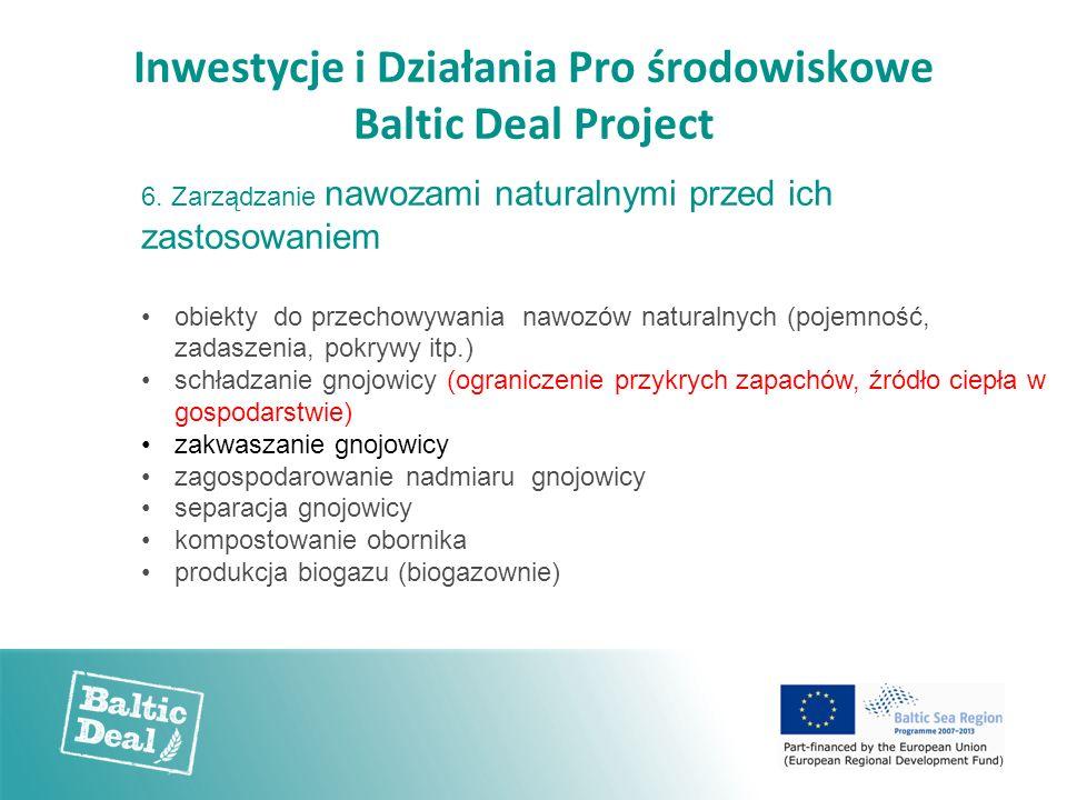 Inwestycje i Działania Pro środowiskowe Baltic Deal Project 6. Zarządzanie nawozami naturalnymi przed ich zastosowaniem obiekty do przechowywania nawo