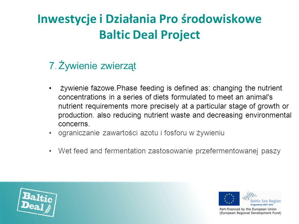 Inwestycje i Działania Pro środowiskowe Baltic Deal Project 7. Żywienie zwierząt żywienie fazowe.Phase feeding is defined as: changing the nutrient co