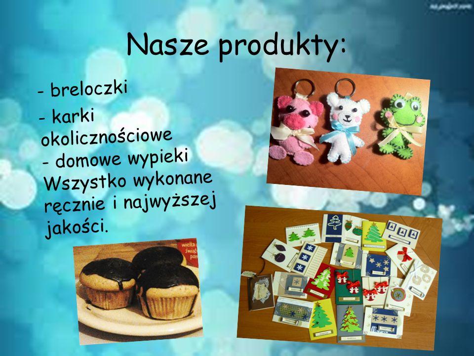 Nasze produkty: - breloczki - karki okolicznościowe - domowe wypieki Wszystko wykonane ręcznie i najwyższej jakości.