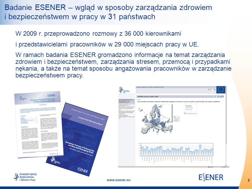 2 www.esener.eu W 2009 r. przeprowadzono rozmowy z 36 000 kierownikami i przedstawicielami pracowników w 29 000 miejscach pracy w UE. W ramach badania