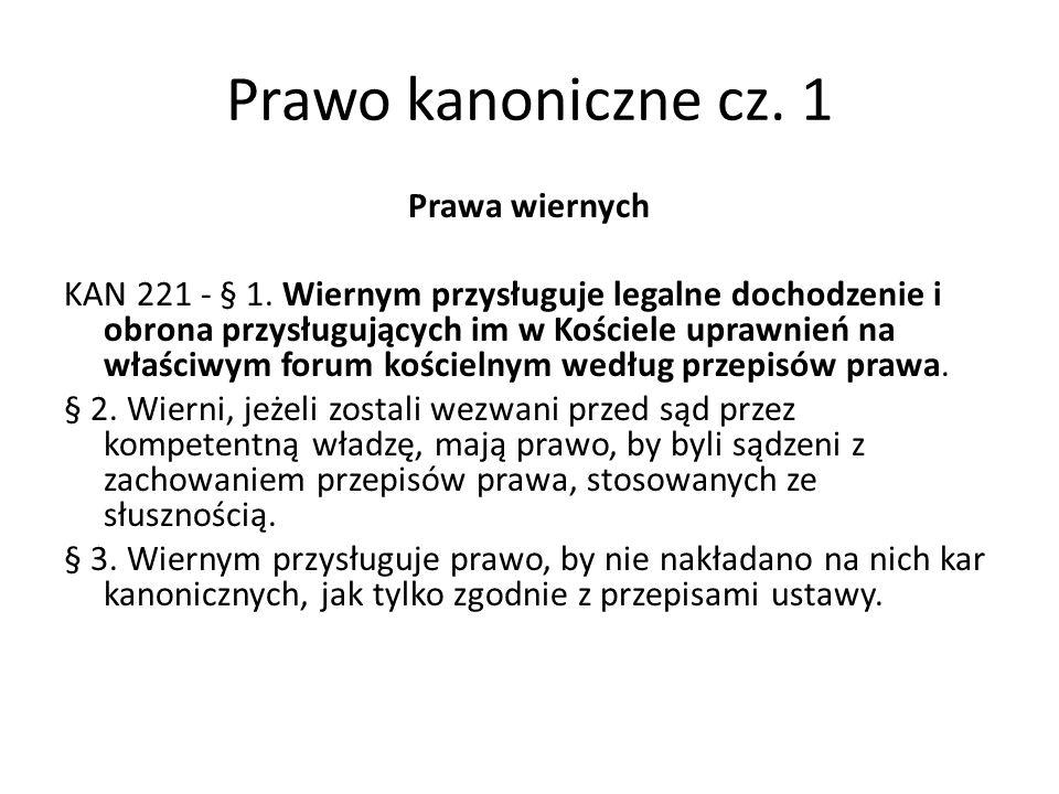 Prawo kanoniczne cz. 1 Prawa wiernych KAN 221 - § 1.