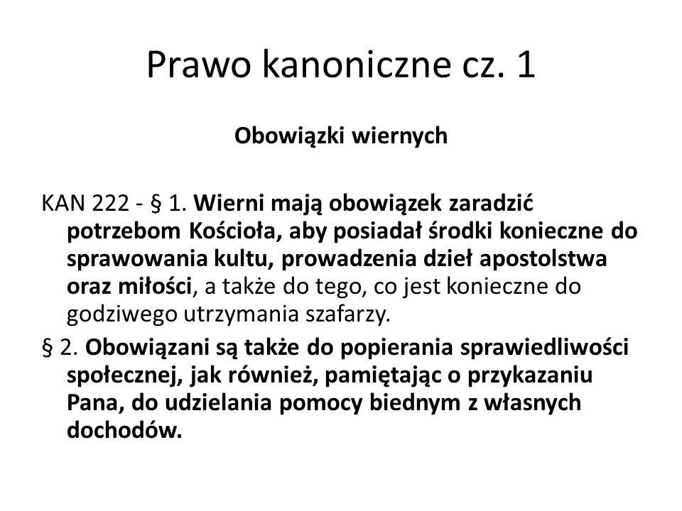 Prawo kanoniczne cz. 1 Obowiązki wiernych KAN 222 - § 1.