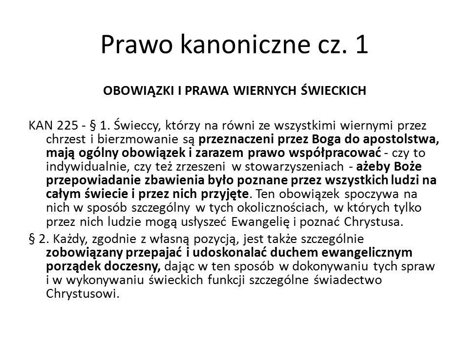 Prawo kanoniczne cz. 1 OBOWIĄZKI I PRAWA WIERNYCH ŚWIECKICH KAN 225 - § 1.