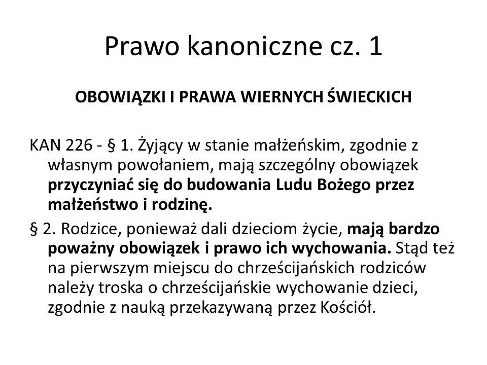 Prawo kanoniczne cz. 1 OBOWIĄZKI I PRAWA WIERNYCH ŚWIECKICH KAN 226 - § 1.