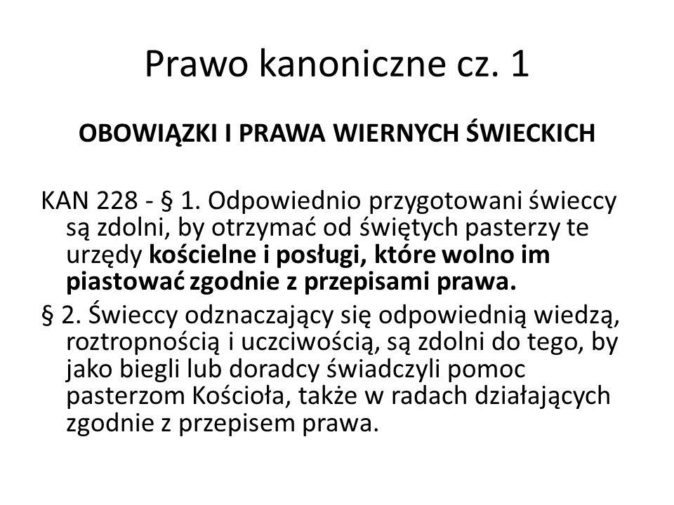 Prawo kanoniczne cz. 1 OBOWIĄZKI I PRAWA WIERNYCH ŚWIECKICH KAN 228 - § 1.