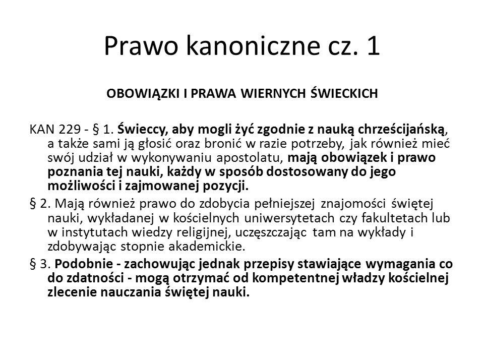 Prawo kanoniczne cz. 1 OBOWIĄZKI I PRAWA WIERNYCH ŚWIECKICH KAN 229 - § 1.