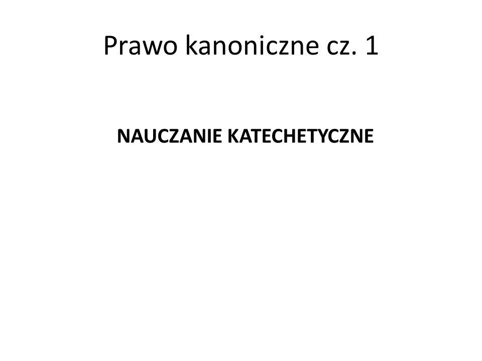 Prawo kanoniczne cz. 1 NAUCZANIE KATECHETYCZNE