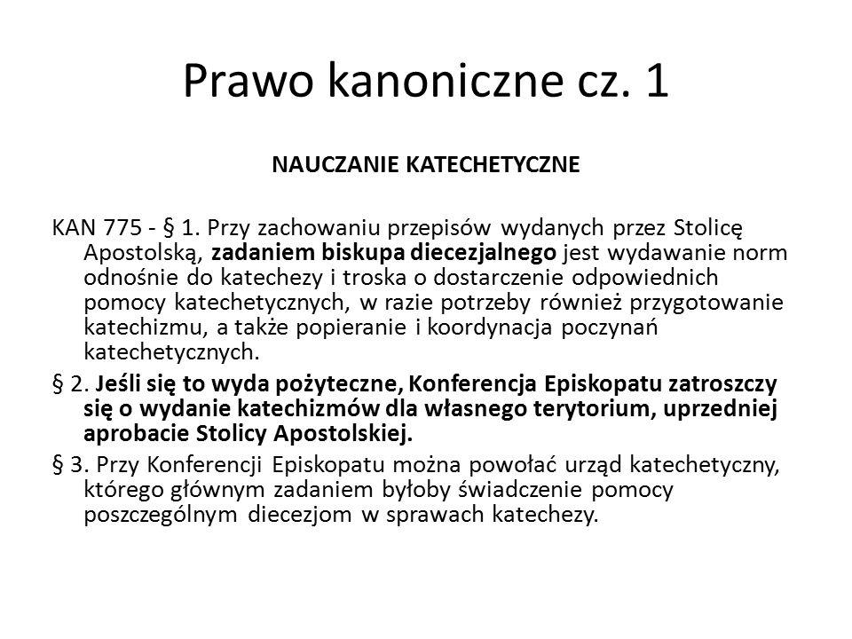 Prawo kanoniczne cz. 1 NAUCZANIE KATECHETYCZNE KAN 775 - § 1.