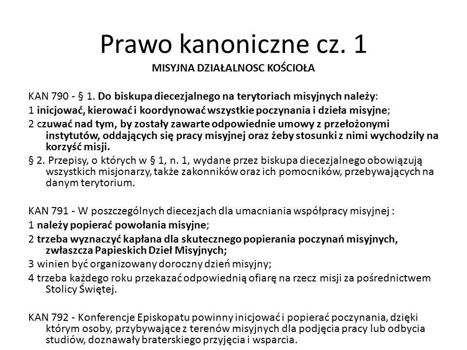 Prawo kanoniczne cz. 1 MISYJNA DZIAŁALNOSC KOŚCIOŁA KAN 790 - § 1.