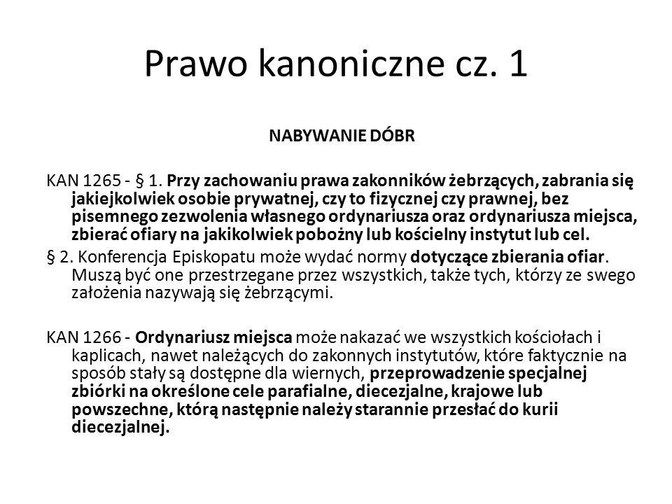 Prawo kanoniczne cz. 1 NABYWANIE DÓBR KAN 1265 - § 1.