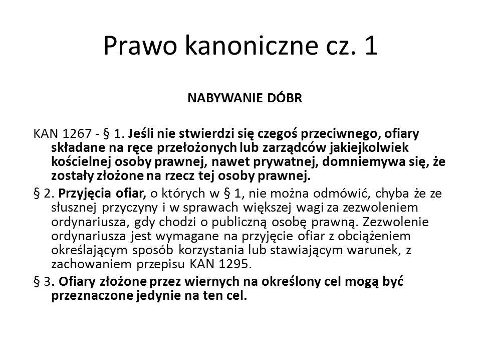 Prawo kanoniczne cz. 1 NABYWANIE DÓBR KAN 1267 - § 1.