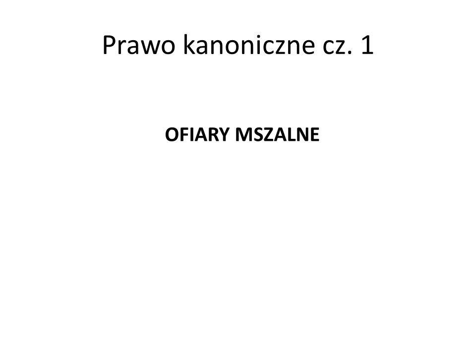Prawo kanoniczne cz. 1 OFIARY MSZALNE