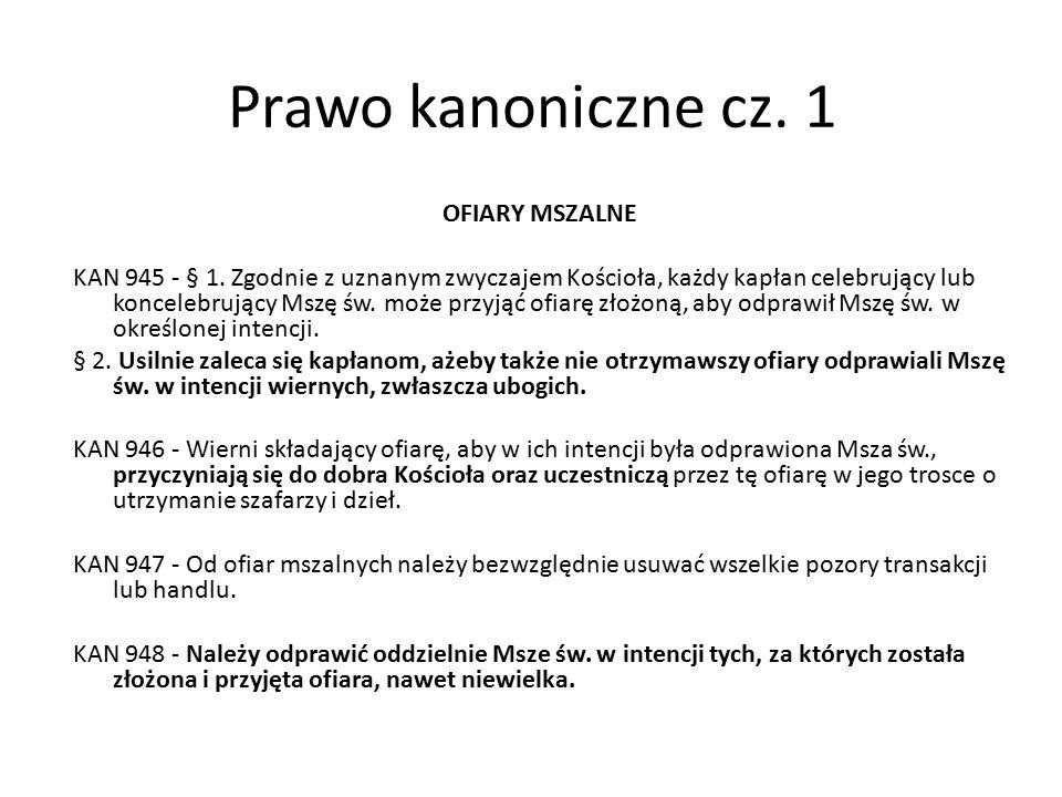 Prawo kanoniczne cz. 1 OFIARY MSZALNE KAN 945 - § 1.