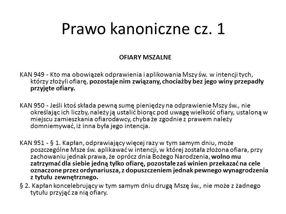 Prawo kanoniczne cz. 1 OFIARY MSZALNE KAN 949 - Kto ma obowiązek odprawienia i aplikowania Mszy św.