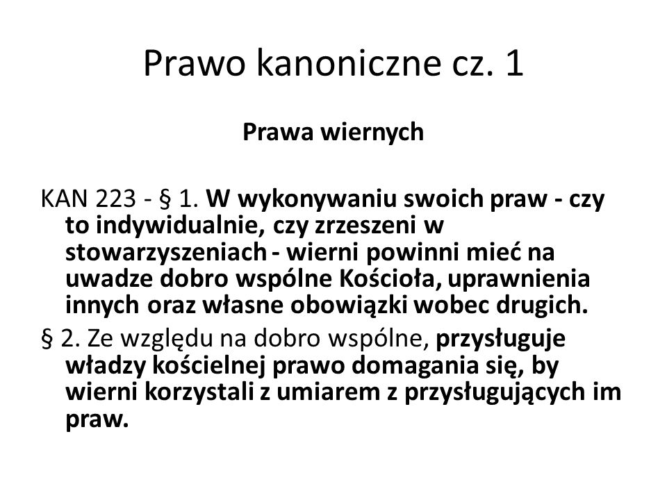 Prawo kanoniczne cz. 1 Prawa wiernych KAN 223 - § 1.