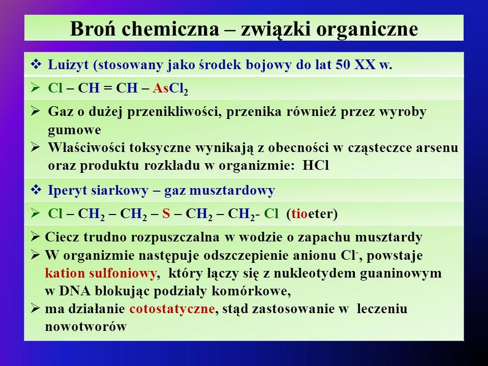 Broń chemiczna – związki organiczne  Luizyt (stosowany jako środek bojowy do lat 50 XX w.