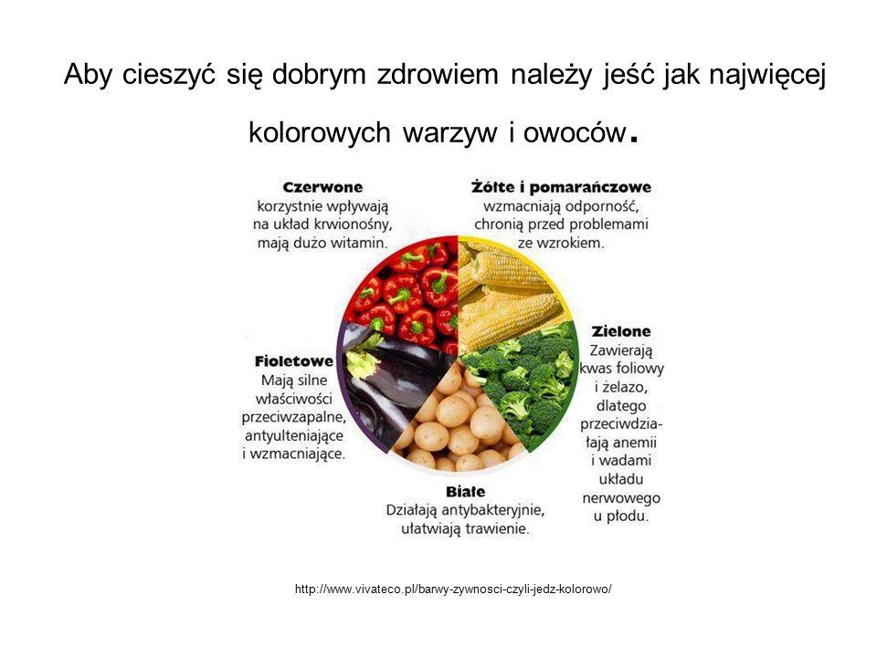 Aby cieszyć się dobrym zdrowiem należy jeść jak najwięcej kolorowych warzyw i owoców.