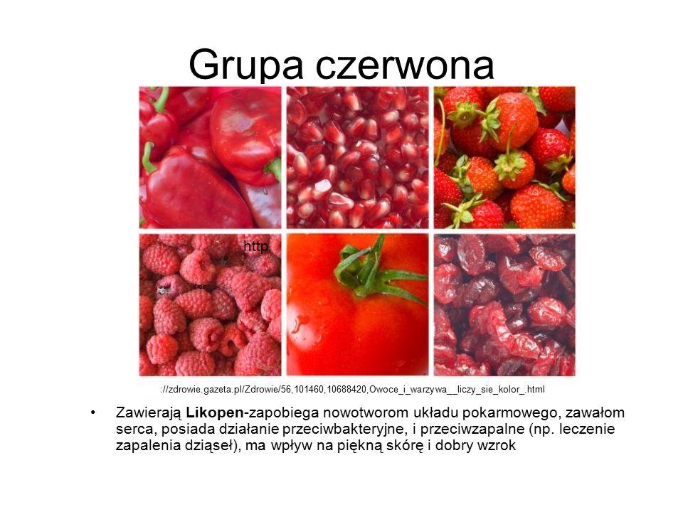Grupa czerwona Zawierają Likopen-zapobiega nowotworom układu pokarmowego, zawałom serca, posiada działanie przeciwbakteryjne, i przeciwzapalne (np. le
