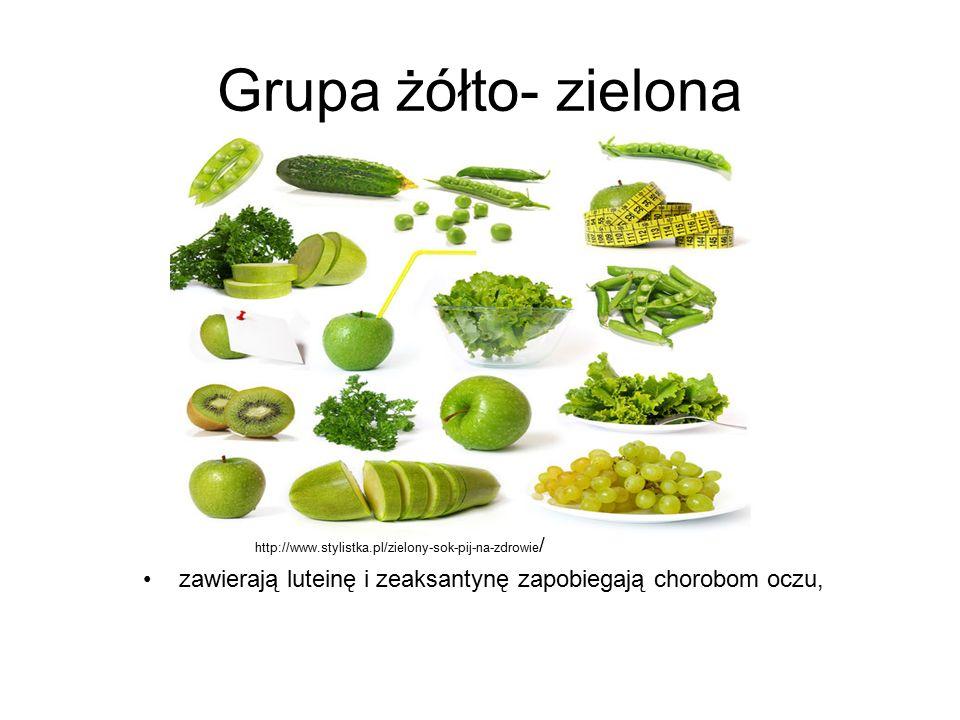 Grupa żółto- zielona zawierają luteinę i zeaksantynę zapobiegają chorobom oczu, http://www.stylistka.pl/zielony-sok-pij-na-zdrowie /