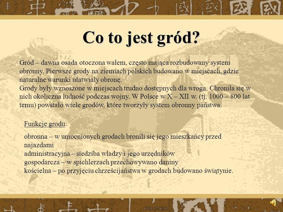 Gród Najważniejsze informacje 6 kwietnia 2009 Weronika Foryś, 4d