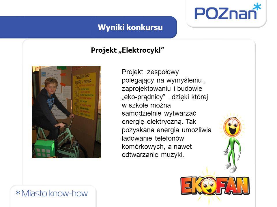"""Wyniki konkursu Projekt """"Elektrocykl Projekt zespołowy polegający na wymyśleniu, zaprojektowaniu i budowie """"eko-prądnicy , dzięki której w szkole można samodzielnie wytwarzać energię elektryczną."""