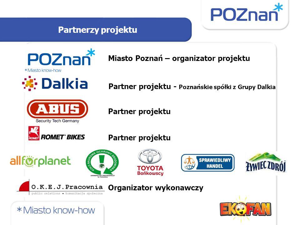 Partnerzy projektu Miasto Poznań – organizator projektu Partner projektu - Poznańskie spółki z Grupy Dalkia Partner projektu Organizator wykonawczy
