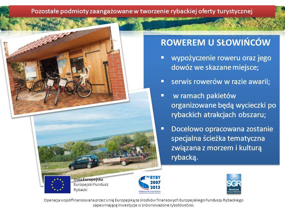 ROWEREM U SŁOWIŃCÓW  wypożyczenie roweru oraz jego dowóz we skazane miejsce;  serwis rowerów w razie awarii;  w ramach pakietów organizowane będą w