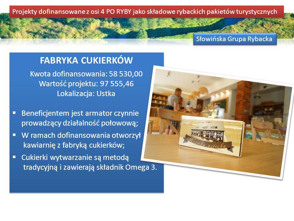 Słowińska Grupa Rybacka MUZEUM RYBACTWA REGIONALNEGO Kwota dofinansowania: 625 564,55 Wartość projektu: 735 958,30 Lokalizacja: Jezierzany k.
