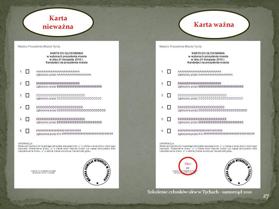 27 Szkolenie członków okw w Tychach - samorząd 2010 Karta nieważna Karta ważna Okw nr