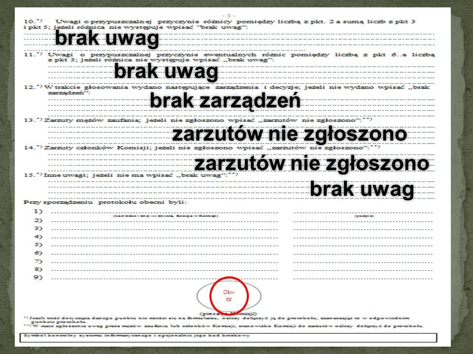44 brak uwag brak zarządzeń zarzutów nie zgłoszono brak uwag Okw nr