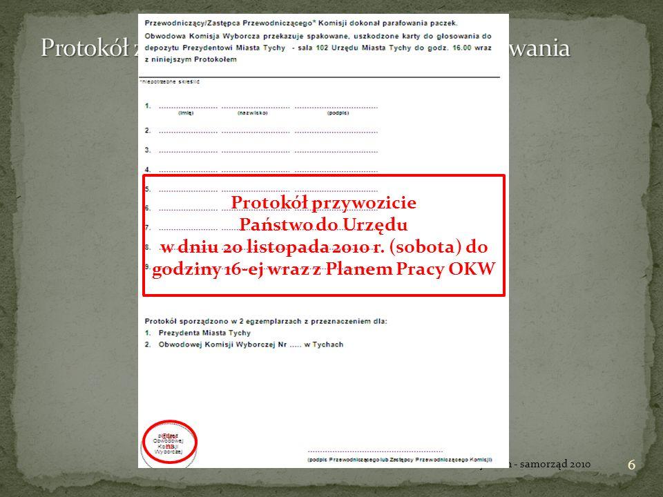 Mężowie zaufania (punkty 3-5 Wytycznych) mają prawo obserwować wszystkie czynności komisji nie mogą wykonywać żadnych czynności członka komisji Dziennikarze (punkt 6 Wytycznych) mogą przebywać w lokalu w czasie głosowania nie mogą przeprowadzać wywiadów w lokalu muszą posiadać ważną legitymację dziennikarską 7 Szkolenie członków okw w Tychach - samorząd 2010
