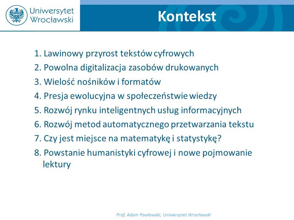 1. Lawinowy przyrost tekstów cyfrowych 2. Powolna digitalizacja zasobów drukowanych 3. Wielość nośników i formatów 4. Presja ewolucyjna w społeczeństw