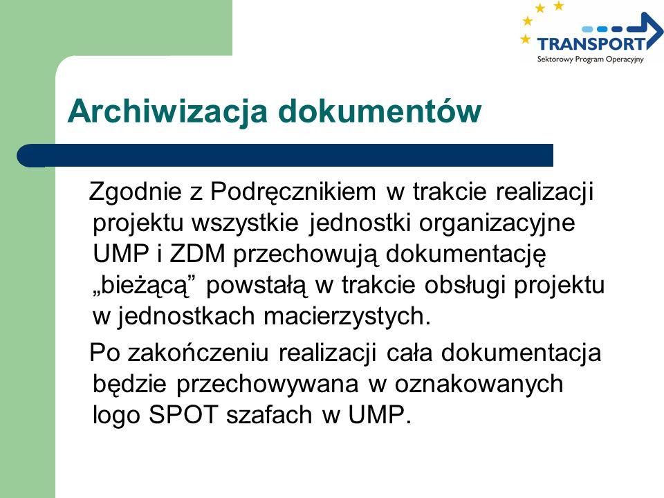 """Archiwizacja dokumentów Zgodnie z Podręcznikiem w trakcie realizacji projektu wszystkie jednostki organizacyjne UMP i ZDM przechowują dokumentację """"bi"""