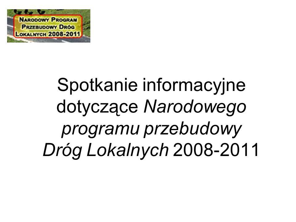 Spotkanie informacyjne dotyczące Narodowego programu przebudowy Dróg Lokalnych 2008-2011