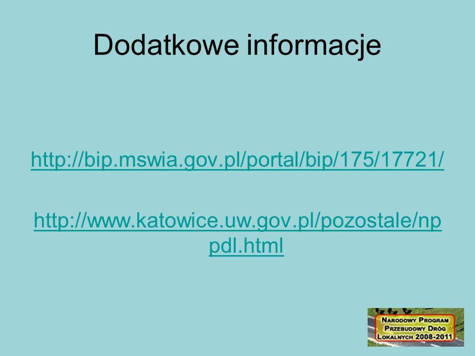 Dodatkowe informacje http://bip.mswia.gov.pl/portal/bip/175/17721/ http://www.katowice.uw.gov.pl/pozostale/np pdl.html