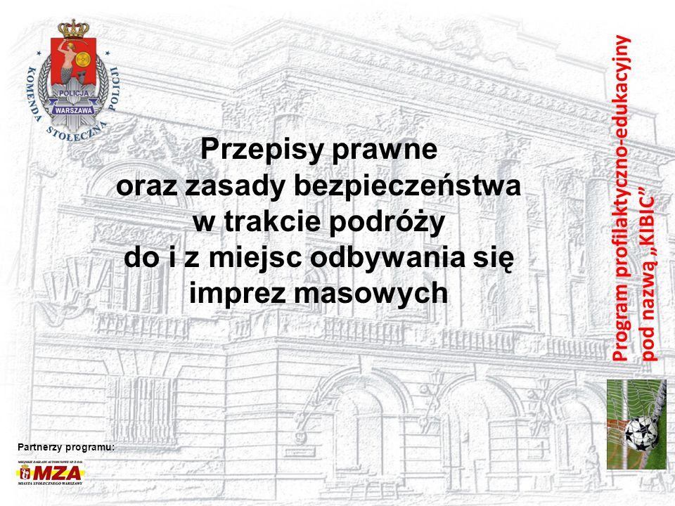 """Program profilaktyczno-edukacyjny pod nazwą """"KIBIC"""" Przepisy prawne oraz zasady bezpieczeństwa w trakcie podróży do i z miejsc odbywania się imprez ma"""