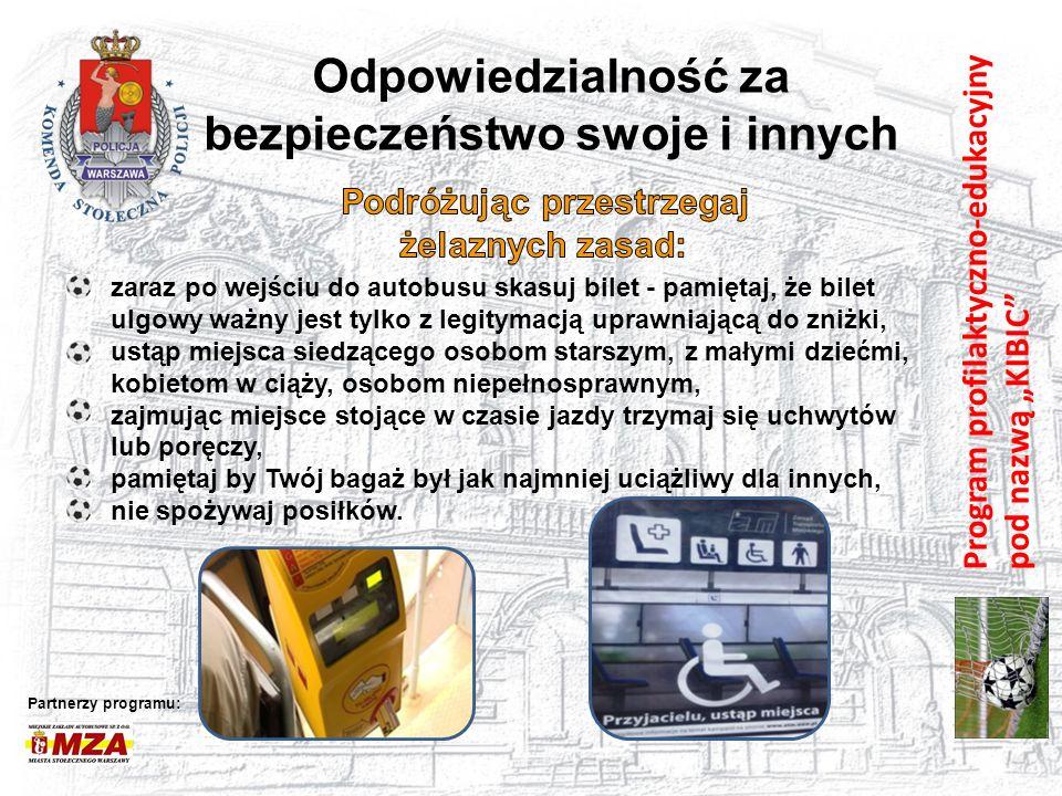 """Program profilaktyczno-edukacyjny pod nazwą """"KIBIC"""" Odpowiedzialność za bezpieczeństwo swoje i innych Partnerzy programu: zaraz po wejściu do autobusu"""