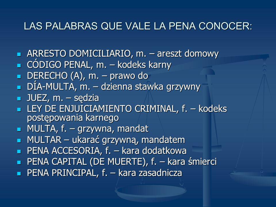 LAS PALABRAS QUE VALE LA PENA CONOCER: ARRESTO DOMICILIARIO, m.