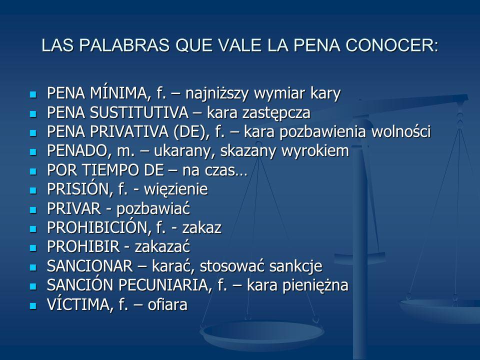 LAS PALABRAS QUE VALE LA PENA CONOCER: PENA MÍNIMA, f.