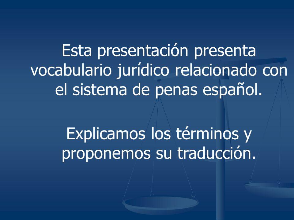 Esta presentación presenta vocabulario jurídico relacionado con el sistema de penas español.