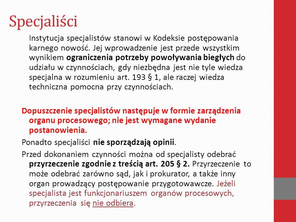 Specjaliści Instytucja specjalistów stanowi w Kodeksie postępowania karnego nowość.