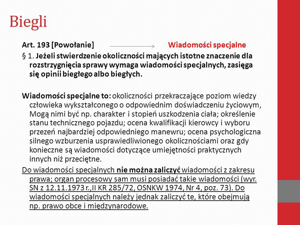 Biegli Art. 193 [Powołanie] Wiadomości specjalne § 1.