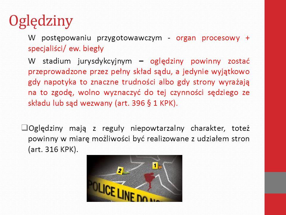 Oględziny W postępowaniu przygotowawczym - organ procesowy + specjaliści/ ew.