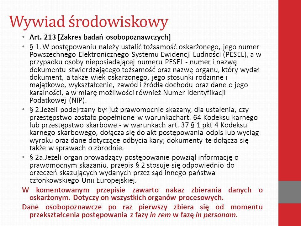 Wywiad środowiskowy Art. 213 [Zakres badań osobopoznawczych] § 1.