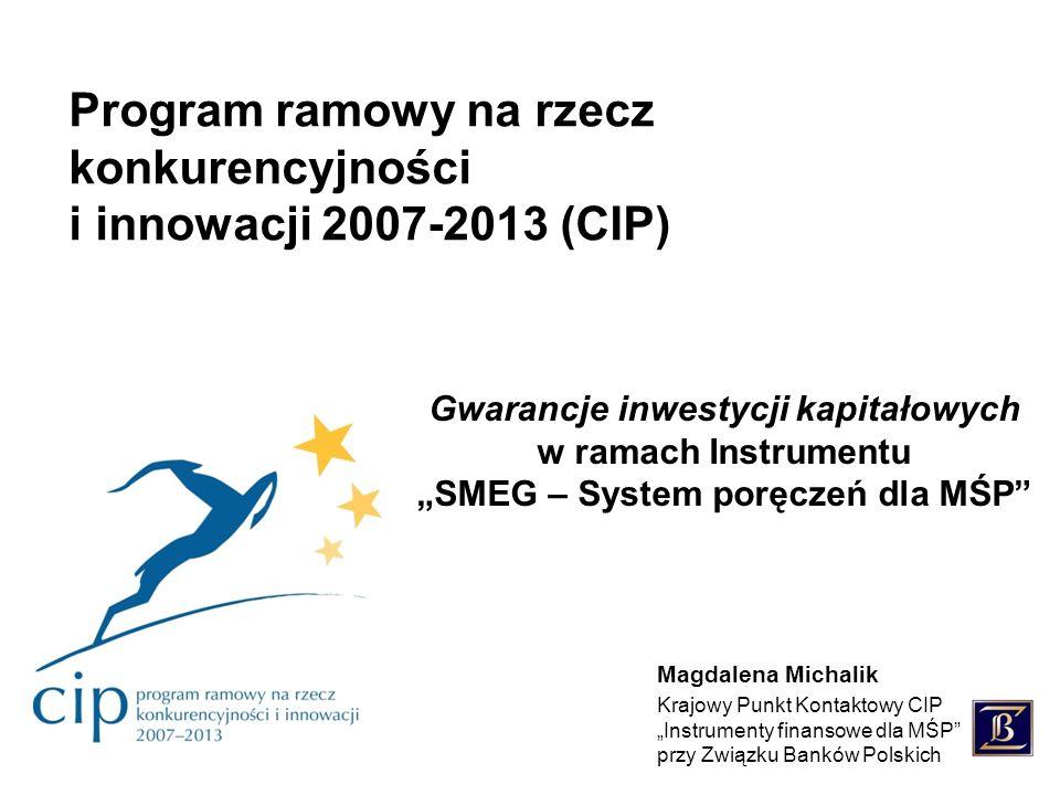 """2 Instrumenty finansowe dla MŚP High Growth and Innovative SME Facility Instrument na rzecz wysokiego wzrostu i innowacji w MŚP GIFCBSSMEG SME Guarantee Facility System poręczeń dla MŚP Capacity Building Scheme System rozwijania zdolności instytucji pośrednictwa finansowego Program ramowy na rzecz konkurencyjności i innowacji 2007-2013 Instrumenty finansowe dla MŚP Krajowy Punkt Kontaktowy CIP """"Instrumenty finansowe dla MŚP Warszawa, 28 listopada 2008"""