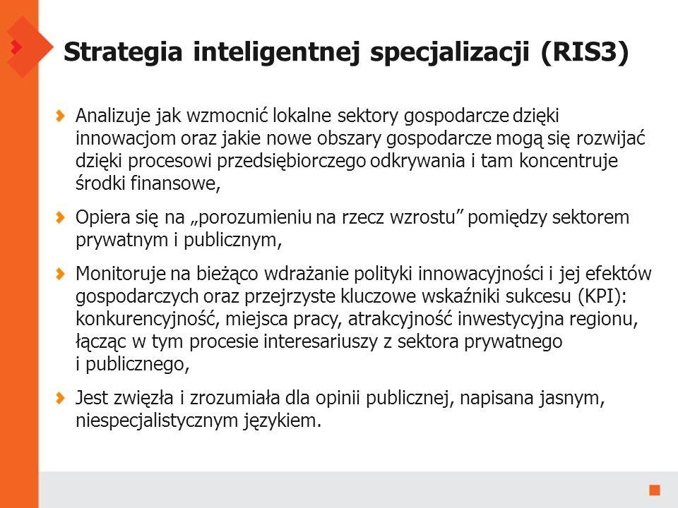 """Strategia inteligentnej specjalizacji (RIS3) Analizuje jak wzmocnić lokalne sektory gospodarcze dzięki innowacjom oraz jakie nowe obszary gospodarcze mogą się rozwijać dzięki procesowi przedsiębiorczego odkrywania i tam koncentruje środki finansowe, Opiera się na """"porozumieniu na rzecz wzrostu pomiędzy sektorem prywatnym i publicznym, Monitoruje na bieżąco wdrażanie polityki innowacyjności i jej efektów gospodarczych oraz przejrzyste kluczowe wskaźniki sukcesu (KPI): konkurencyjność, miejsca pracy, atrakcyjność inwestycyjna regionu, łącząc w tym procesie interesariuszy z sektora prywatnego i publicznego, Jest zwięzła i zrozumiała dla opinii publicznej, napisana jasnym, niespecjalistycznym językiem."""