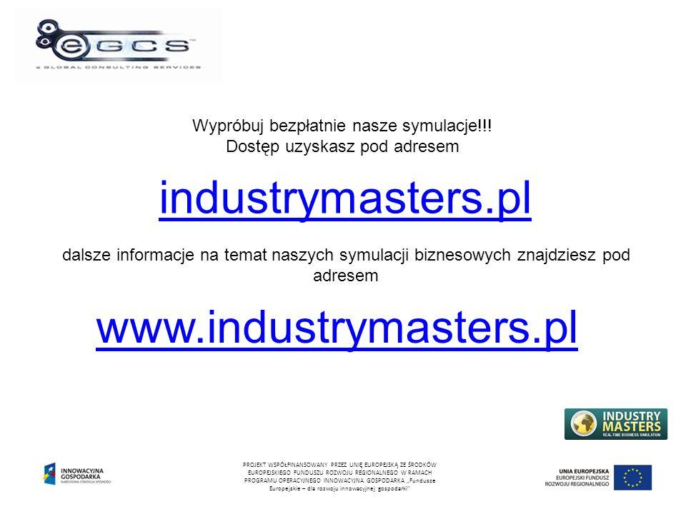 dalsze informacje na temat naszych symulacji biznesowych znajdziesz pod adresem www.industrymasters.pl Wypróbuj bezpłatnie nasze symulacje!!.